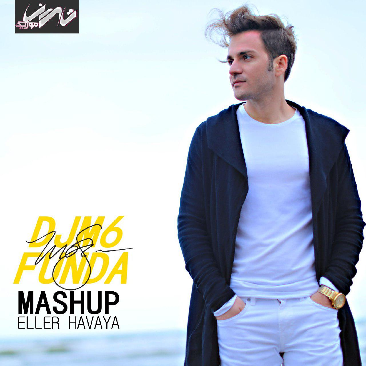 دانلود آهنگ میکس   DJM6 & Funda بنام Eller Havaya