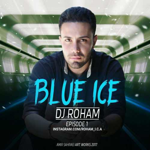 دانلود آهنگ رمیکس   Dj Roham بنام یخ آبی