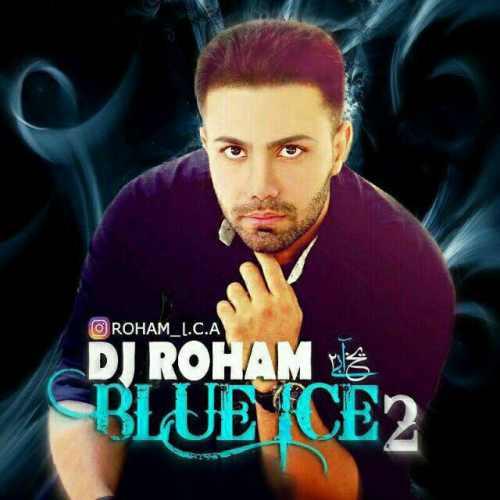 دانلود آهنگ دی جی روهام بنام Blue Ice 2