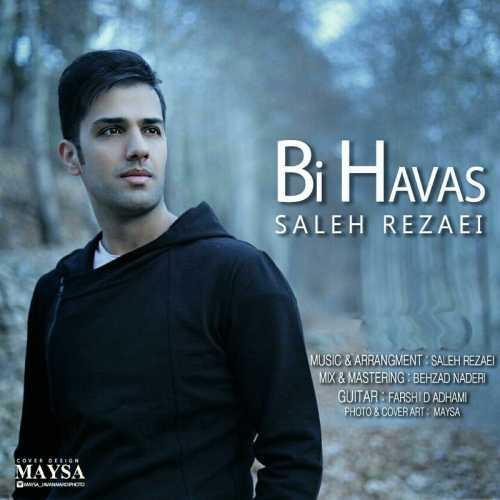 دانلود آهنگ صالح رضایی بنام بی حواس