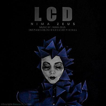 دانلود آهنگ جدید نیما زئوس به نام LCD