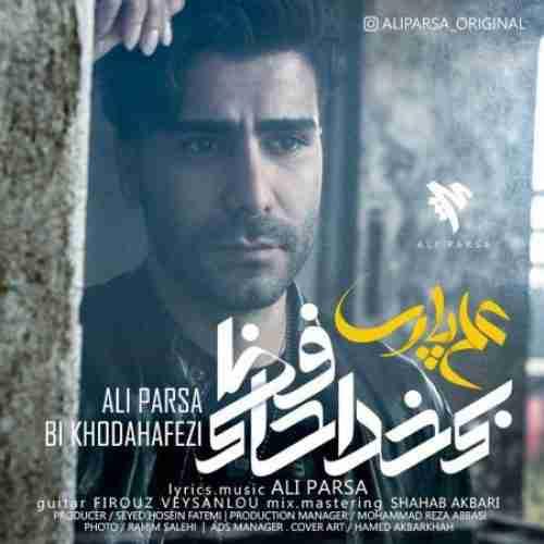 دانلود آهنگ جدید علی پارسا به نام بی خداحافظی