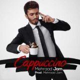 دانلود آهنگ جدید کاپوچینو از مهراد جم